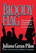 Bloody Flag Post Communist Nationalism I