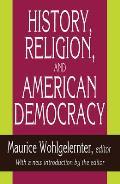 History, Religion, and American Democracy
