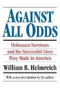 Against All Odds (Paper) (Library Of Conservative Thought) by William B Helmreich