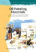 Oil Painting Materials and Their Uses (Artist's Library Series)