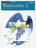 Beginner's Guide Watercolor Book 2