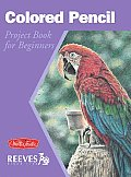 Colored Pencil Project Book For Beginner