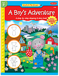 A Boy's Adventure: A Step-By-Step Drawing & Story Book for Kids as Young as Four Years Old!