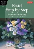 Pastel Step by Step: Master the Basic Skills and Special Techniques of Painting in Pastel (Artist's Library) Cover
