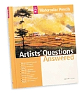 Artists Questions Answered Watercolor Pencils