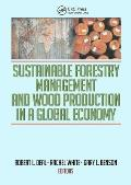 Sustainable Forestry Management and Wood Production in a Global Economy Signed Edition