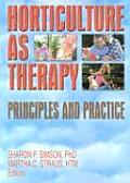Horticulture As Therapy Principles & P