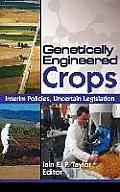 Genetically Engineered Crops: Interim Policies, Uncertain Legislation (Crop Science)