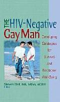HIV Negative Gay Man Developing Startegies for Survival & Emotional Well Being