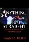 Anything But Straight Unmasking the Scandals & Lies Behind the Ex Gay Myth