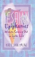 Lesbian Epiphanies Women Coming Out in Later Life