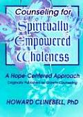 Counseling for Spiritually Empowered Wholeness