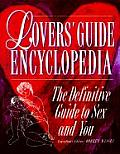 Lovers Guide Encyclopedia The Definitive Guide to Sex & You