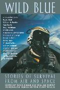 Wild Blue: Stories of Survival from Air and Space (Adrenaline Classics)