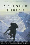 A Slender Thread: Escaping Disaster in the Himalayas (Adrenaline Classics) Cover