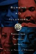 Burning All Illusions: Writings from the Nation on Race