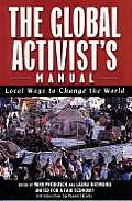 Global Activists Manual Acting Locally to Transform the World