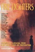 Fire Fighters: Stories of Survival from the Front Lines of Firefighting Cover