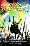 Swords & Sorcerers Stories from the World of Fantasy & Adventure