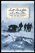 Scott, Shackleton, and Amundsen: Ambition and Tragedy in the Antarctic (Adrenaline Classics)