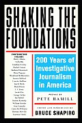 Shaking the Foundations 200 Years of Investigative Journalism in America