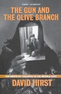 The Gun and the Olive Branch: The Roots of Violence in the Middle East Cover