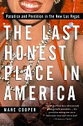 The Last Honest Place in America: In Search of Paradise and Perdition in the New Las Vegas