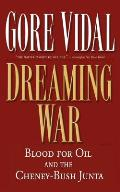 Dreaming War Blood For Oil & The Cheney