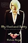 My Husband Betty: Love, Sex, and Life with a Crossdresser Cover