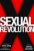 The Sexual Revolution: How the Sexual Revolution Changed Orgasms, Female Sexuality, Pornography, Homosexuality and Marriage
