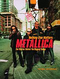 Metallica: Nothing Else Matters: The Stories Behind the Biggest Songs