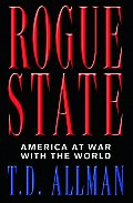 Rogue State America at War with the World