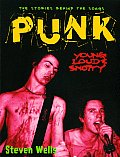 Punk Loud Young & Snotty The Story Behind the Songs