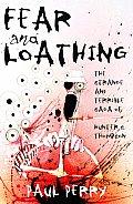 Fear & Loathing The Strange & Terrible Saga of Hunter S Thompson