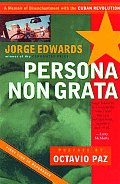 Persona Non Grata: A Memoir of Disenchantment with the Cuban Revolution