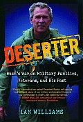Deserter Bushs War on Military Families Veterans & His Past