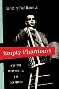 Empty Phantoms Interviews & Encounters with Jack Kerouac