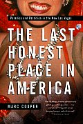 The Last Honest Place in America: Paradise and Perdition in the New Las Vegas Cover