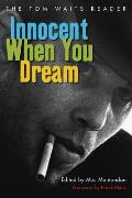 Innocent When You Dream The Tom Waits Reader
