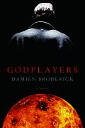 Godplayers by Damien Broderick