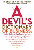 Devils Dictionary of Business Monkey Business High Finance & Low Money the Making Losing & Printing Thereof Commerce Trade Cleve