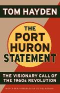 Port Huron Statement The Visionary Call of the 1960s Revolution