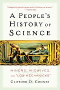 Peoples History of Science Miners Midwives & Low Mechanicks