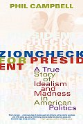 Zioncheck for President: A True Story of Idealism and Madness in American Politics