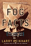 Fog Facts Politics What We Dont Know & W
