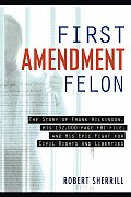 First Amendment Felon: The Story of Frank Wilkinson, His 132,000-Page FBI File, and His Epic Fight for Civil Rights and Liberties Cover