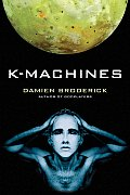 K-Machines by Damien Broderick