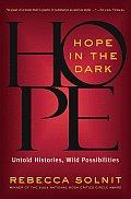 Hope in the Dark Untold Histories Wild Possibilities