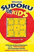 Original Sudoku for Kids: With Complete Instructions, Hints, 10 Puzzles and Solutions for the World's Most Popular Puzzle!