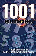 1001 Sudoku A Huge Collection of the 21st Centurys Hottest Puzzle